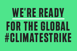 We're ready for the global #climatestrike